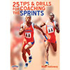 TD-02821A - 25 TIPS FOR DRILLS & COACHING THE SPRINT